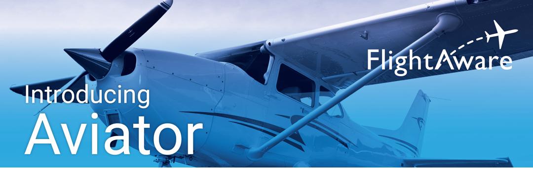 FlightAware Targets Piston Airplane Pilot Market with Launch of Aviator
